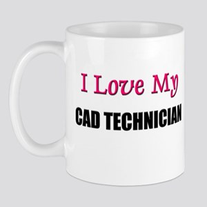 I Love My CAD TECHNICIAN Mug